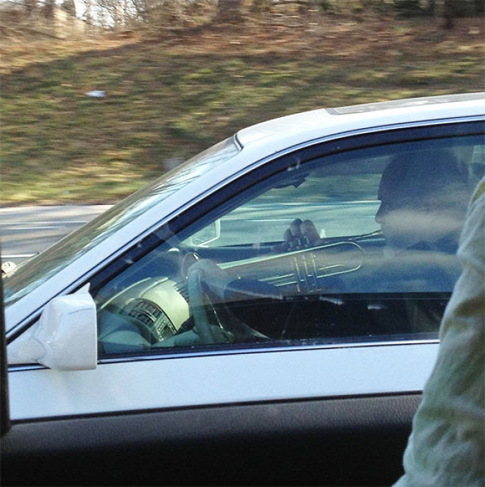 I Have Also Seen A Man Playing The Trumpet While Driving