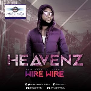 Download Music Mp3:- Heavenz – Wire Wire