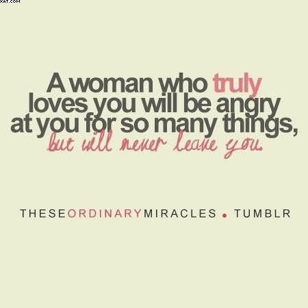 A Woman Who Truly Loves You Will Be Angry At You For So Many Things