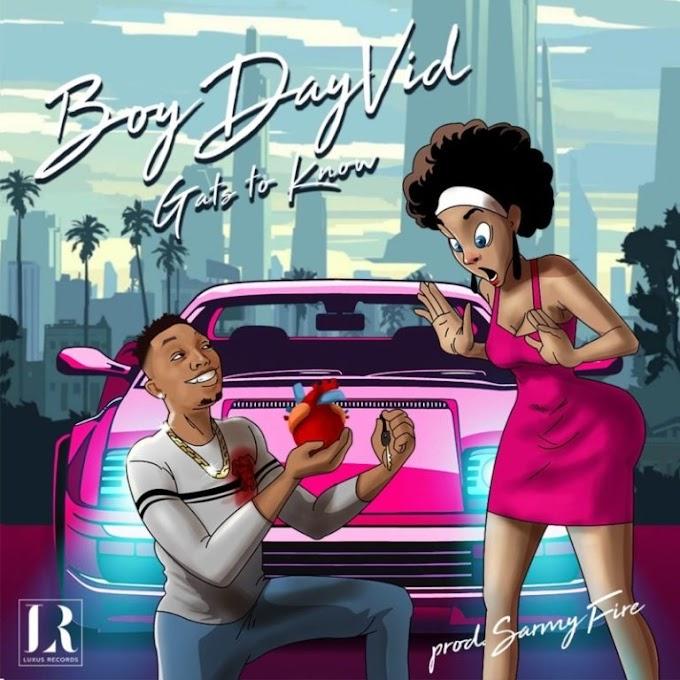 "Music: Boy Dayvid – ""Gats To Know"""