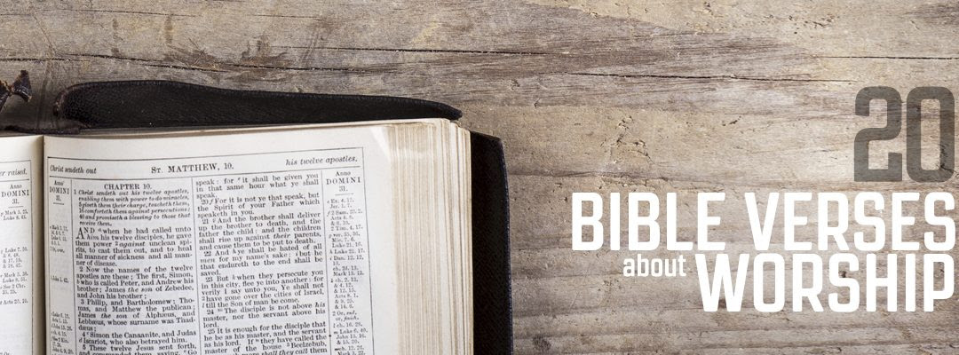 20 Bible Verses About Worship Church Communication Blog