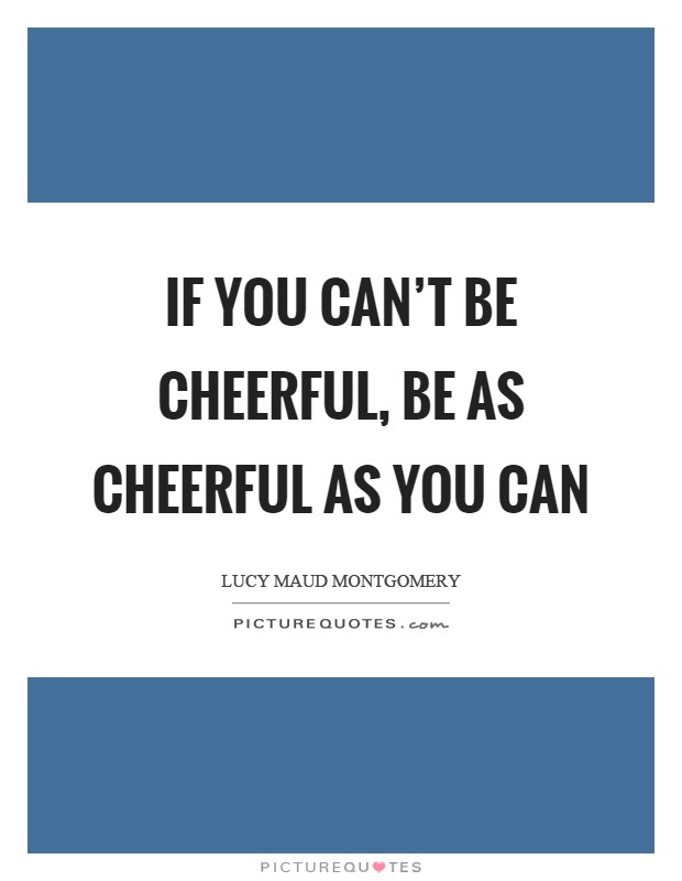 Cheerful Quotes Cheerful Sayings Cheerful Picture Quotes Page 2