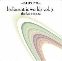 Sun Ra – 'Heliocentric Worlds Vol. 3, The Lost Tapes'