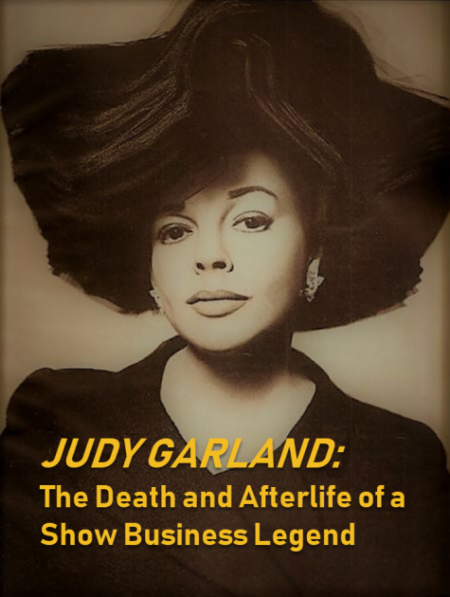 Judy Garland Her Death And Afterlife Hollywoodland