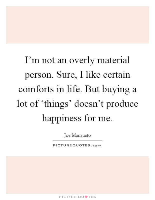 Material Things And Happiness Quotes Sayings Material Things And