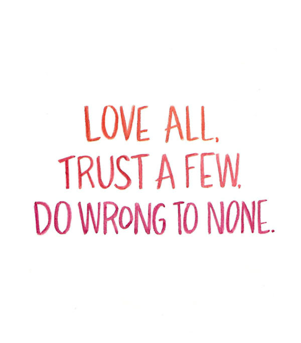 Love All Trust A Few Do Wrong To None Quotespicturescom