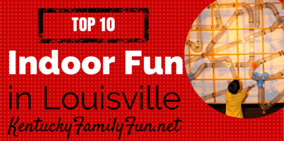 The 10 Best Indoor Things to Do in Louisville with Kids