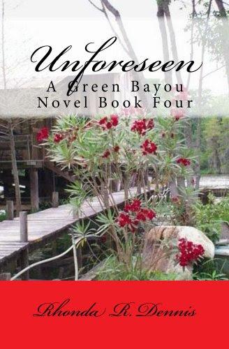 Unforeseen (The Green Bayou Novels) by Rhonda Dennis