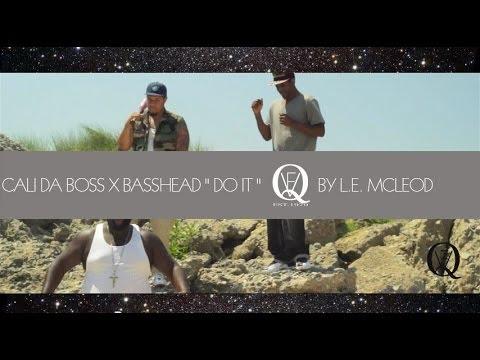 """Cali Da Boss X Basshead """" Do It """" (Official Video)"""