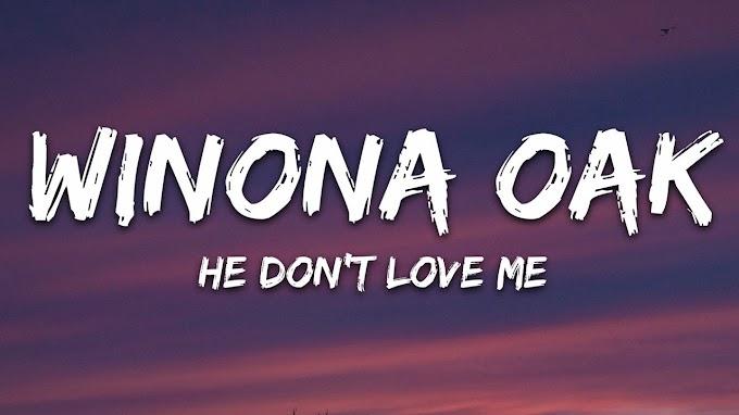 Winona Oak - He Don't Love Me (Lyrics)