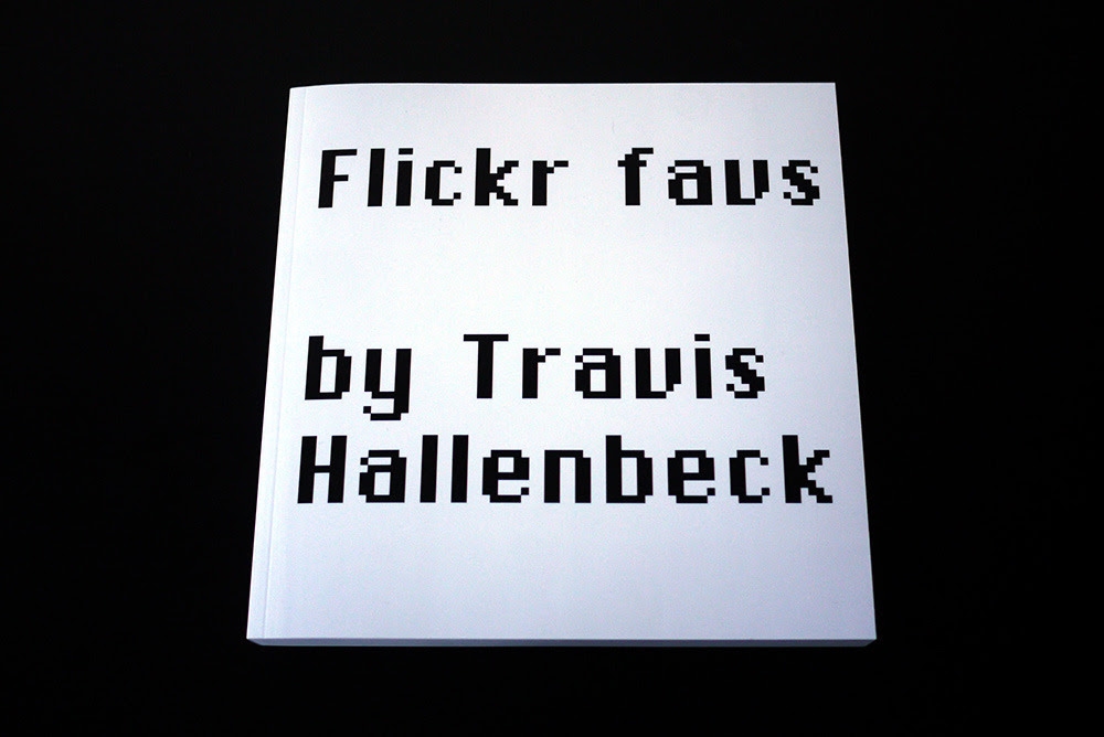 Hallenbeck, Travis. Flickr favs.  PoD, 2010, 315 pages.