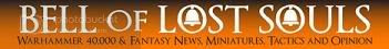 Bell of Lost Souls, Warhammer 40k and Fantasy News