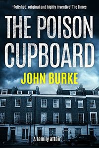 The Poison Cupboard by John Burke