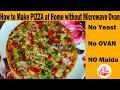 How to make PIZZA at home without Microwave Ovan