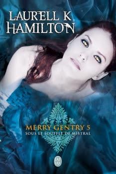 Couverture Merry Gentry, tome 5 : Sous le souffle de Mistral