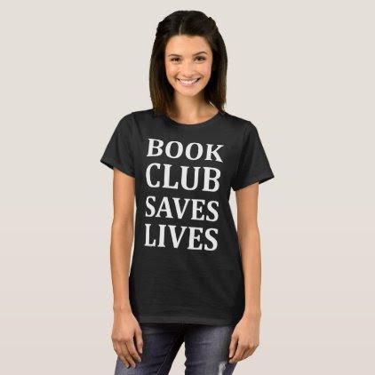 Book Club Saves Lives Bookworm Nerdy T-Shirt