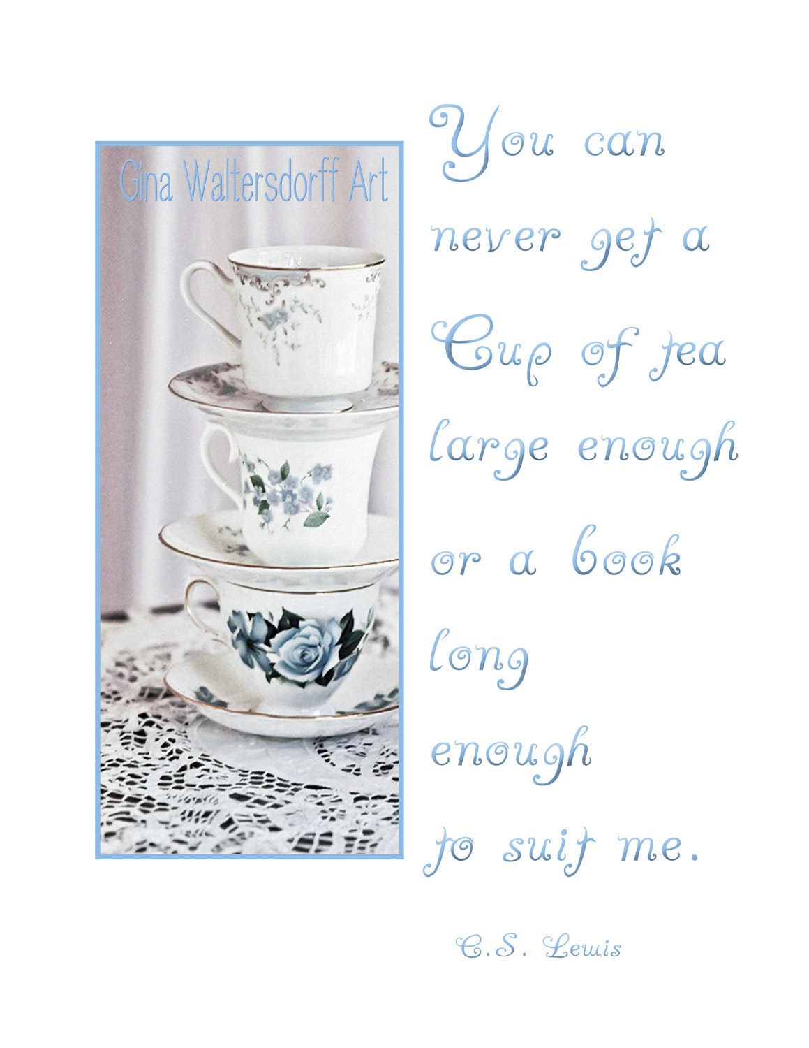 Tea Cups Book Quote CSLewis 8 x 10 by GinaWaltersdorffArt