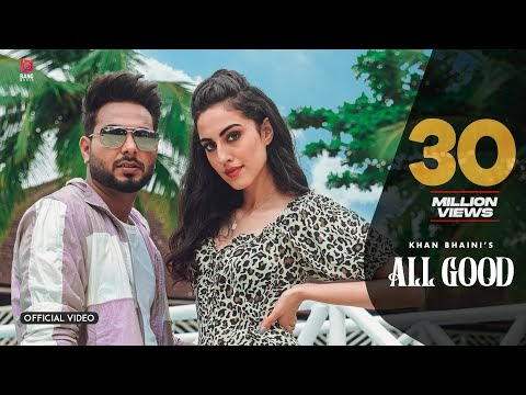 ALL GOOD LYRICS KHAN BHAINI