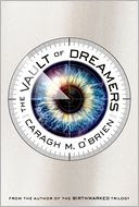 The Vault of Dreamers by Caragh M. O'Brien: Book Cover