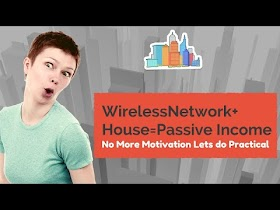 Turn Your Home into Passive Income Home by Wireless Network Setup