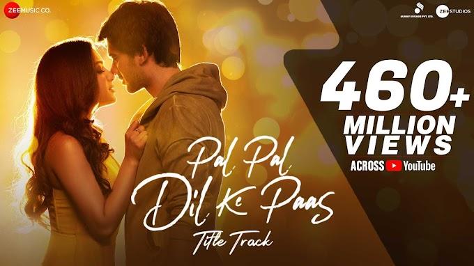 Pal pal dil ke paas lyrics - Arijit Singh & Parampara Thakur