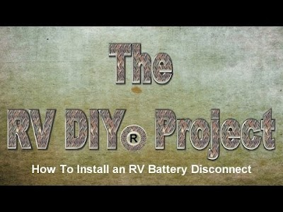 RV Education 101 videos: Installing a Battery Disconnect, Leveling a Trailer, Surge Guard Power Protection, & Adjustable RV Water Regulators