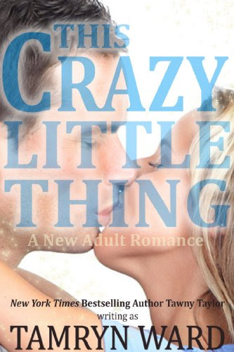 This Crazy Little Thing (A New Adult Billionaire Romance) by Tamryn Ward
