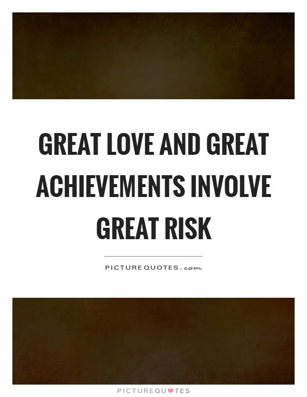 Great Love And Great Achievements Involve Great Risk Picture Quotes