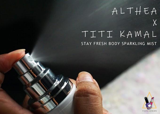 Althea x Titi Kamal - Stay Fresh Body Sparkling Mist *