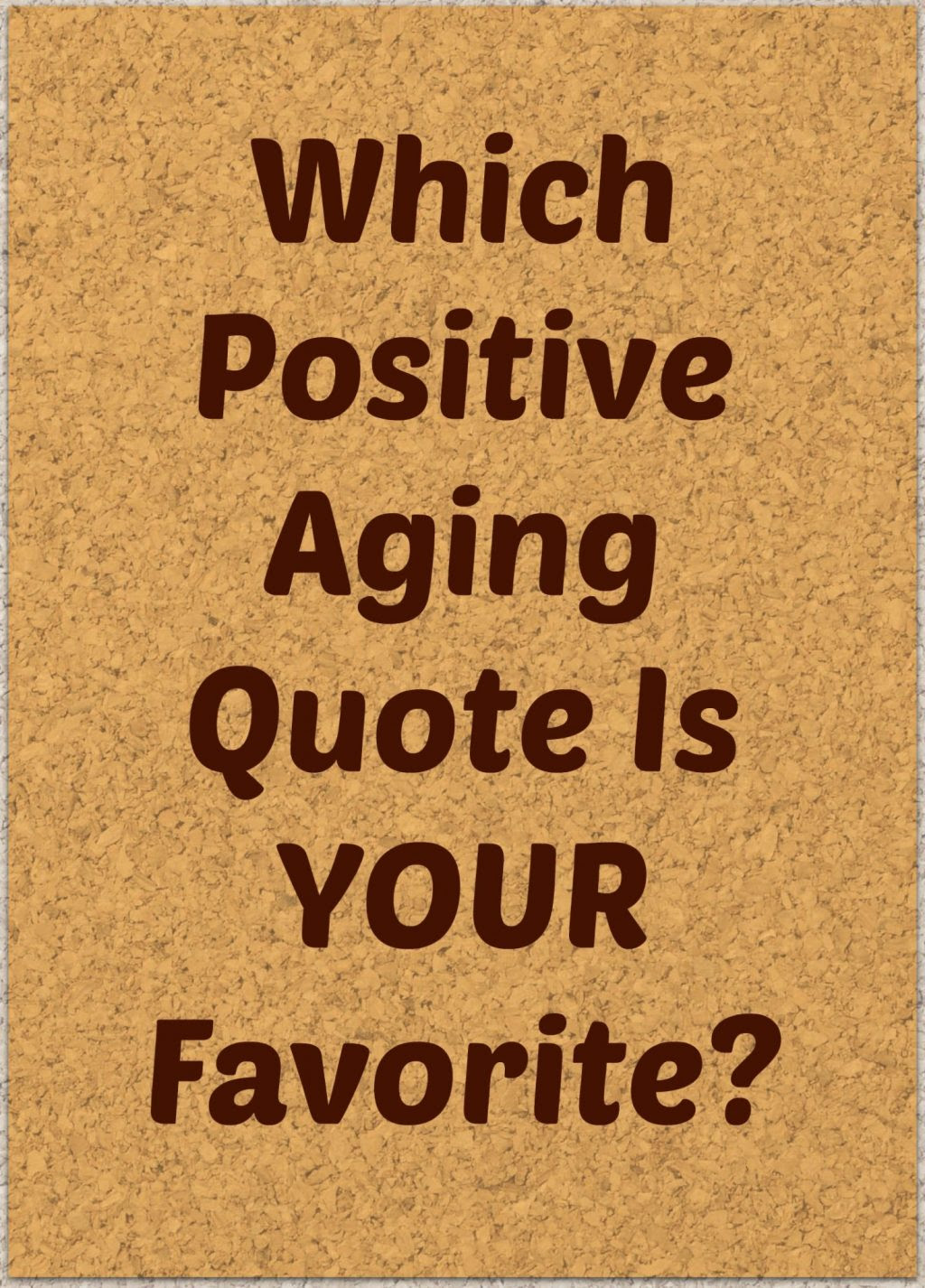 50 Of The Best Positive Aging Quotes I Could Find