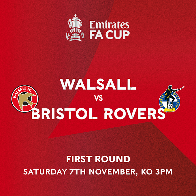 The FA Cup: Walsall v Bristol Rovers Has a Confirmed Date & Kick-Off Time