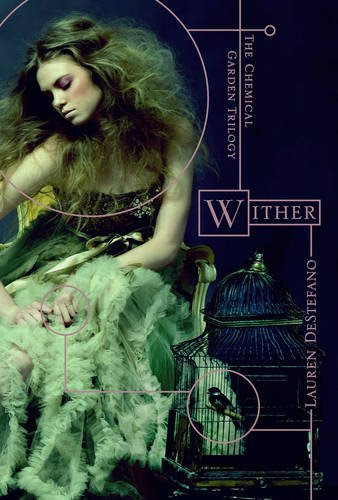 Wither: Book One of the Chemical Garden