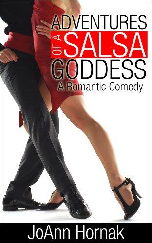 Adventures of a Salsa Goddess (A ROMANTIC COMEDY) by JoAnn Hornak