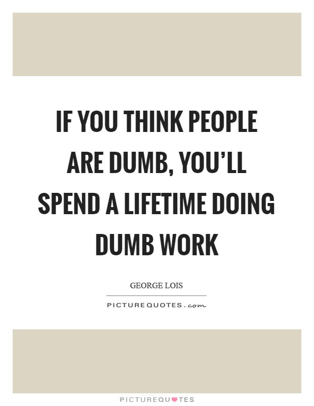 Dumb People Quotes Sayings Dumb People Picture Quotes Page 3