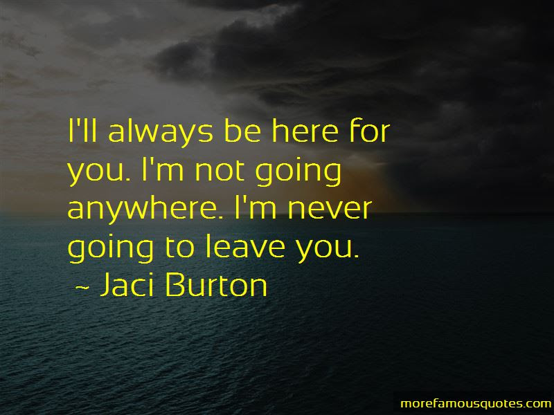 Ill Always Be Here For You Quotes Top 7 Quotes About Ill Always