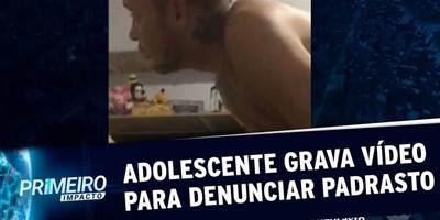 Adolescente grava vídeo para denunciar abuso de padrasto