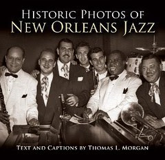 """""""Historic Photos of New Orleans Jazz"""" by Tom Morgan"""