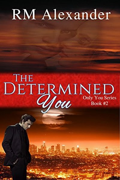 Book Cover for Romantic Suspense novel The Determined You from The Only You series by RM Alexander.