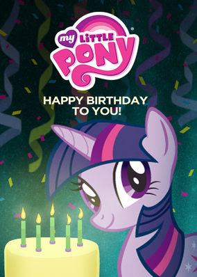 My Little Pony: Happy Birthday to You!