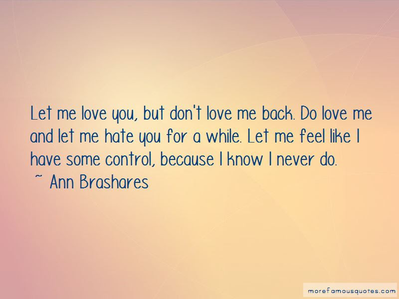Dont Love Me Back Quotes Top 10 Quotes About Dont Love Me Back