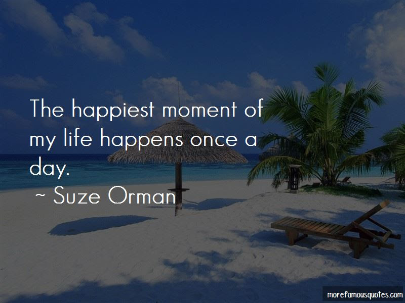 Happiest Moment Of My Life Quotes Top 25 Quotes About Happiest