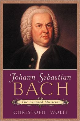 Johann Sebastian Bach: The Learned Musician