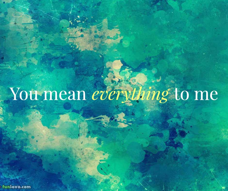 You Are My Everything Most Romantic Quotes 20 Images