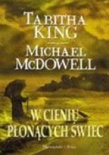 """Tabitha King, Michael McDowell """"W cieniu płonących świec"""""""