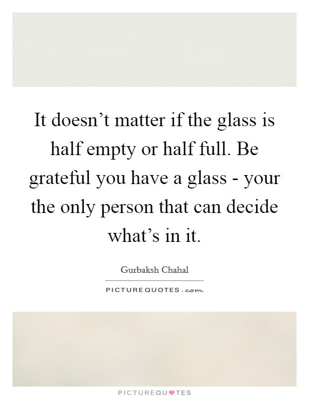 Half Empty Glass Quotes Sayings Half Empty Glass Picture Quotes