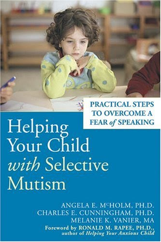 Get Helping Your Child With Selective Mutism: Steps to Overcome a Fear of