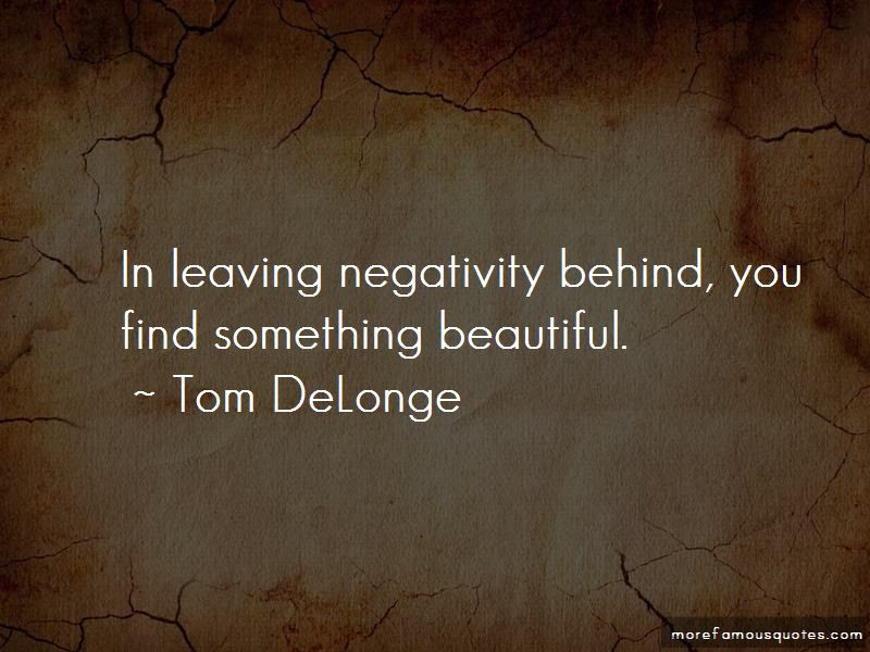 Leaving Negativity Behind Quotes Top 1 Quotes About Leaving