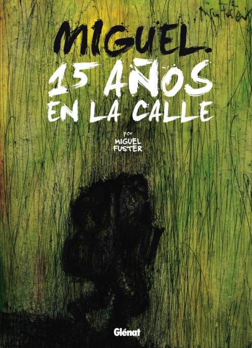 LIBRO AUTOBIOGRÁFICO: MIGUEL, 15 AÑOS EN LA CALLE