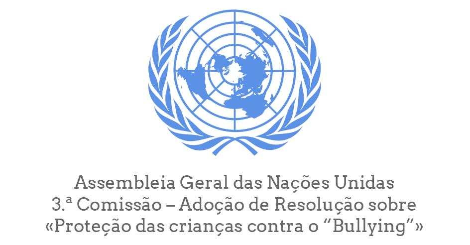 """Assembleia Geral das Nações Unidas - 3.ª Comissão – Adoção de Resolução sobre «Proteção das crianças contra o """"Bullying""""»"""