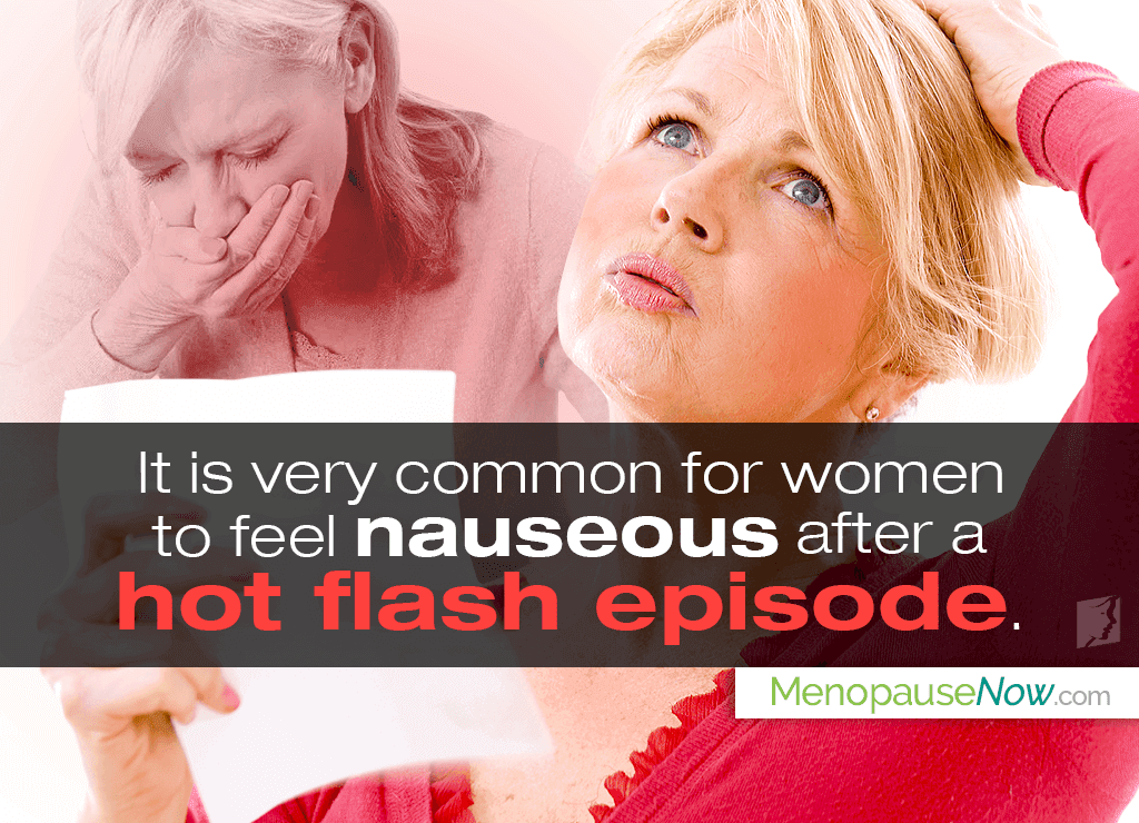 Q&A: Is it Normal to Feel Nauseous After a Hot Flash?